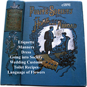 C1891 Polite Society At Home And Abroad Book Etiquette Manners Wedding Parties Customs Toilet