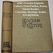 c1902 Victorian Etiquette Book Social Culture Dress Fashion Beauty Social Intercourse Riding Driving Toilette Cosmetics Courtship Marriage Lincoln Bridal First Edition
