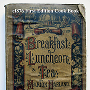 1876 Cook Book Breakfast Luncheon and Tea Marion Harland Baking Cake Cream Fruit Eggs Home Dé