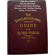 c1880s Young Ladies Journal Complete Guide to the Work Table Book Sewing Needlework Fabric ...