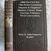 c1860 The Perfect Gentleman or Etiquette and Eloquence Book Manners Culture Toasts Social Inte