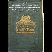 c1841 Every Lady Her Own Flower Gardener Book Pre-Civil War Gardening Horticulture Plants ...
