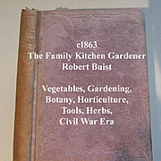 c1863 The Family Kitchen Gardener Book Buist Civil War Vegetable Garden Instruction Cook Book