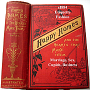 1883 Happy Homes and The Hearts That Make Them Smiles Etiquette Dress Fashion Manners Sex Marr