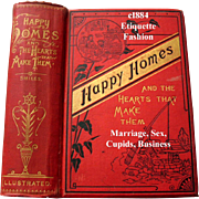 1883 Happy Homes and The Hearts That Make Them Smiles Etiquette Dress Fashion Manners Sex ...