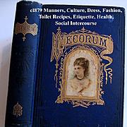 c1879 Etiquette Book Decorum Beauty Fashion Wedding Home Manners Culture Dress Toilet Cosmetic