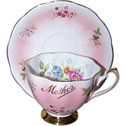 SALE Souvenir Sentimental Mother Tea Cup Saucer Set  Queen Anne Floral