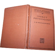 Hard Cover Book Insect Physiology V.B. Wigglesworth  First Edition 1934