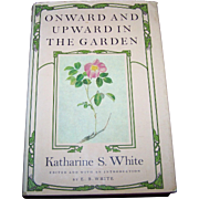 Hard Cover Book  Onward and Upward In The Garden By Katherine S. White