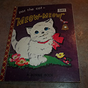 """SALE Pat The Cat And Hear  Her Say """"Meow - Meow """" Bonnie Book C. 1955"""