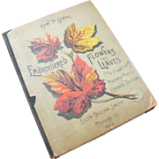Rare Antique 1889 Victorian Book with Illustrations How To Shade Embroidered Flowers and Leave