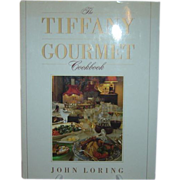 The Tiffany Gourmet Cookbook by John Loring; First Edition