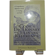 The Cook's Dictionary and Culinary Reference; A Comprehensive, Definitive Guide to Cooking and