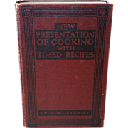 SALE New Presentation Cookbook with Timed Recipes by Auguste Gay and Ann Page c. 1924