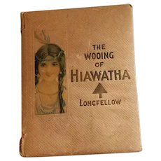 Vintage Illustrated Book The Wooing of Hiawatha by Longfellow 1901