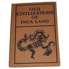 Old Civilizations of the Inca Land Book by Charles Mead 1932
