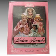 Madame Alexander Dolls 1965-1990 by Patricia Smith