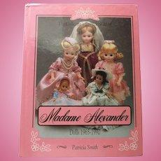 Madame Alexander Dolls 1965-1990 by Patricia Smith