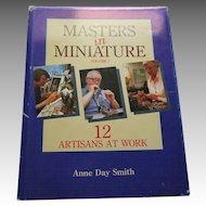 Master in Miniature 12 Artisans at Work By Anne Day Smith.