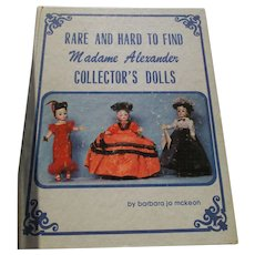 Rare and Hard To Find Madame Alexander Collector's Dolls By Barbara Jo McKeon
