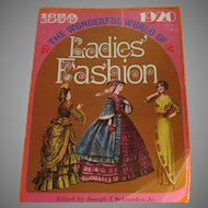 The Wonderful World Of Ladies Fashion 1850 - 1920 By Joseph J. Schroeder, Jr.