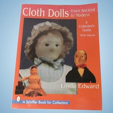 Cloth Dolls From Antique to Modern By Linda Edwards