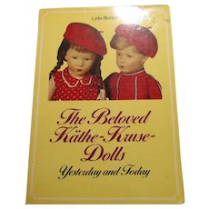 The Beloved Kathe - Kruse Dolls Yesterday and Today Book By Lydia Richter