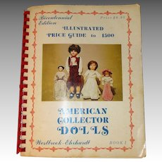 Bicentennial Edition Illustrated Price Guide to 1500 American Collectors Dolls By Westbrook-Ehrhardt Book 1