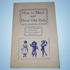 How to Mend And Dress Old Dolls By Ruth S. Freeman