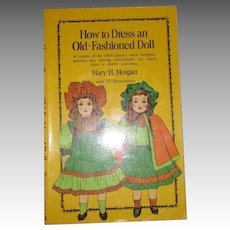 How To Dress An Old-Fashioned Doll Book By Mary H. Morgan