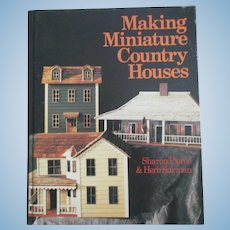 Making Miniature Country Houses By Sharon Pierce And Herb Surman