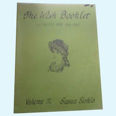 The Wish Booklet La Peteite BeBe 1883-1887  Volume XI By Susan Sirkis