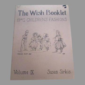 The Wish Booklet 19th C. Children Fashion Volume IX Book By Susan Sirkis