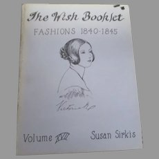 The Wish Book Fashions 1840-1845 Volume XVII By Susan Sirkis