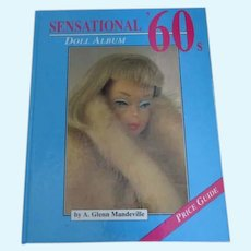 "Sensational 60""s Doll Album Book  By A. Glenn Manderville"