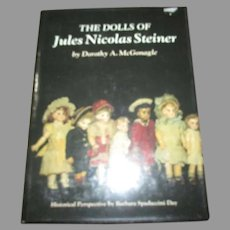 The dolls Of Jules Nicolas Steiner Book By Dorothy A. McGonagle.