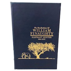 Leather Bound 'The Recollections of William Finaughty Elephant Hunter 1864-1875' Book