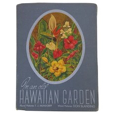 1947 In An Old Hawaiian Garden Flower Book By Don Blanding & TJ Mundorff 3rd Ed.