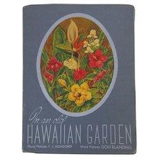 1947 In An Old Hawaiian Garden Flower Book By Don Blanding & TJ Mundorff 3rd Ed.