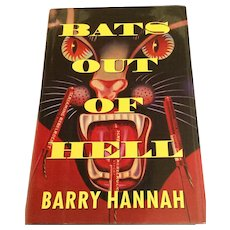 """Barry Hannah 1st Edition """"Bats Out of Hell"""""""