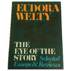 "1st Edition Eudora Welty ""Eye of the Story"""