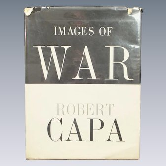 Images Of War  Robert Capa  ORIGINAL 1964 1st Edition - Vietnam, Spain, Italy, China