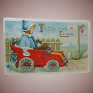 Antique Valentine Postcard-To My True Love Young, Lady in Car Postmarked 1911