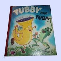 Vintage Children's book Tubby The Tuba C. 1954
