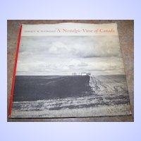 "H.C. Book Titled  "" A Nostalgic View of  Canada "" Donald W. Buchanan"