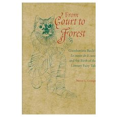 From Court to Forest Giambattista Basile's Lo cunto de li cunti and the Birth of the Literary Fairy Tale