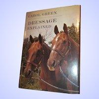Vintage H.C. Book Dressage Explained Carol Green