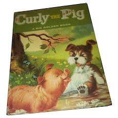 Children's Book   A Big Golden  Book  Curly The Pig C. 1967