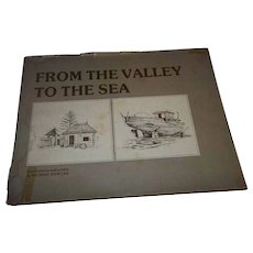 From The Valley To The Sea Hard Cover Book C.1985