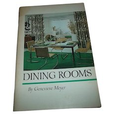 Dining Rooms Booklet By Genevieve Meyer  C. 1970 Garden City
